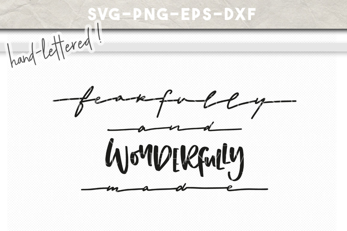 Fearfully And Wonderfully Made Hand Lettered Svg Dxf Eps Png Cut