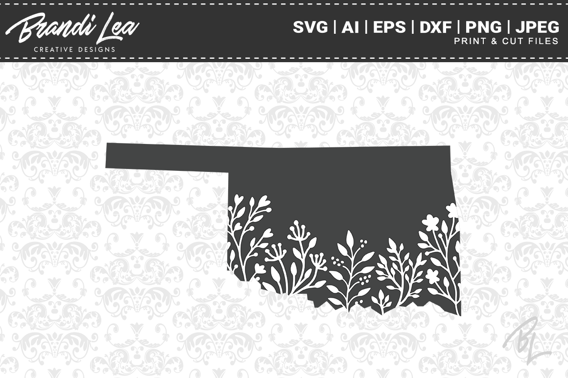 Oklahoma Floral State Map Svg Cutting Files By Brandi Lea Designs