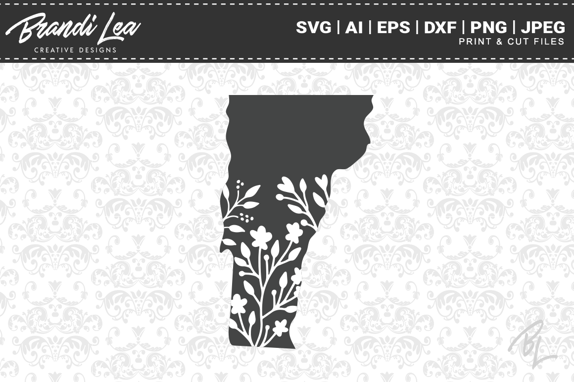 Vermont Floral State Map Svg Cutting Files By Brandi Lea Designs