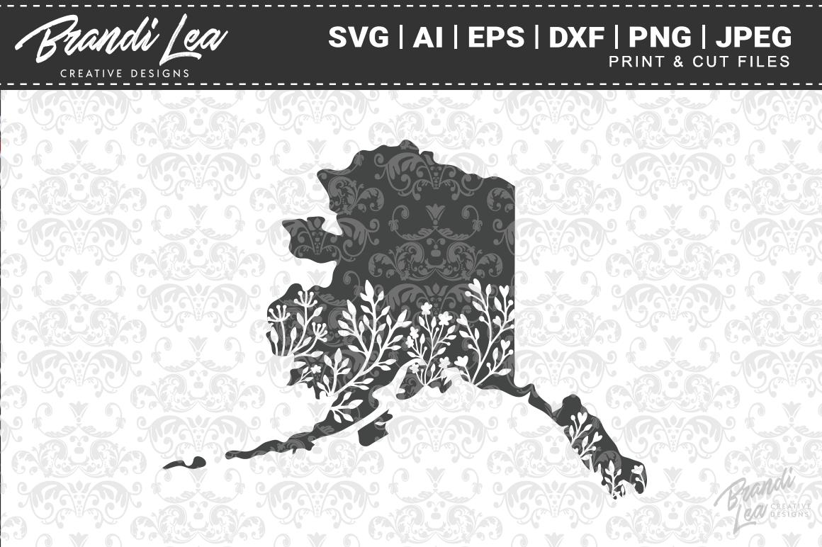 Alaska Floral State Map Svg Cutting Files By Brandi Lea Designs
