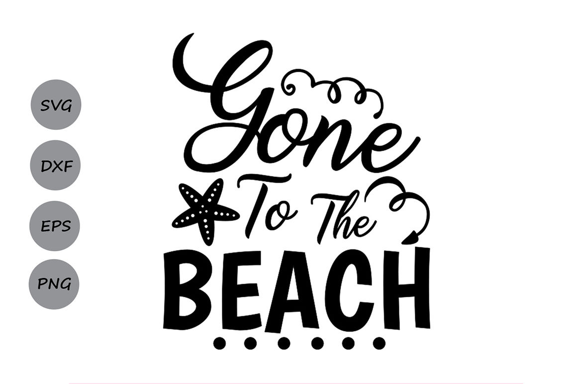 Gone To The Beach Svg Summer Svg Beach Svg By Cosmosfineart