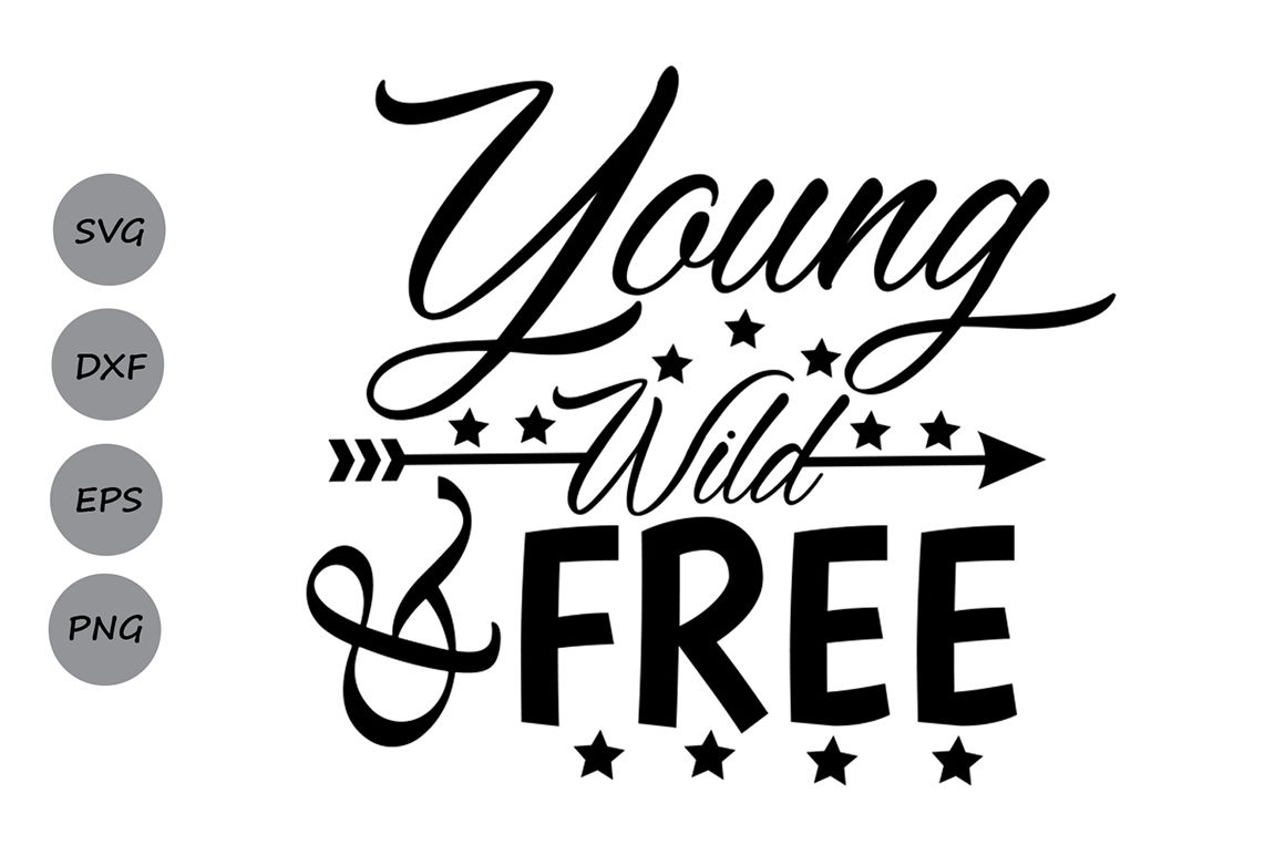 Young Wild And Free Svg Fourth Of July Svg Patriotic Svg July
