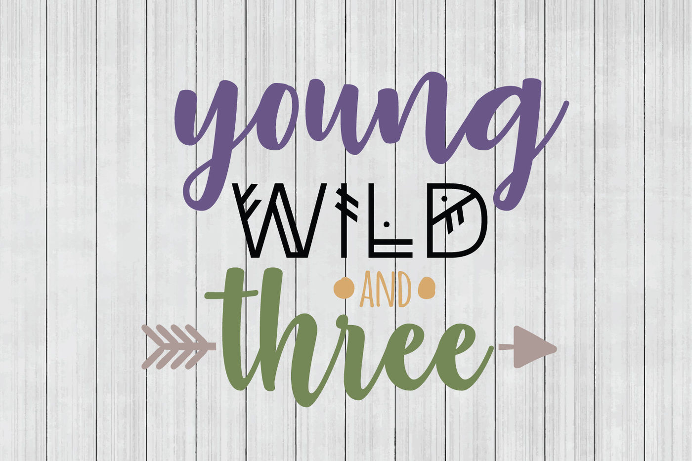 fb00f24530a1 Young Wild and Three SVG, Third Birthday SVG, DXF File, Cuttable File