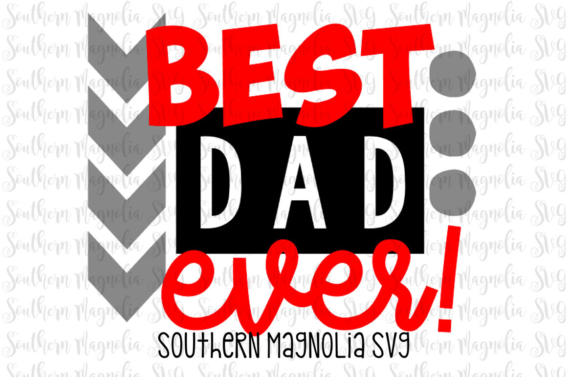 Best Dad Ever Svg By Southern Magnolia Svg Thehungryjpeg Com