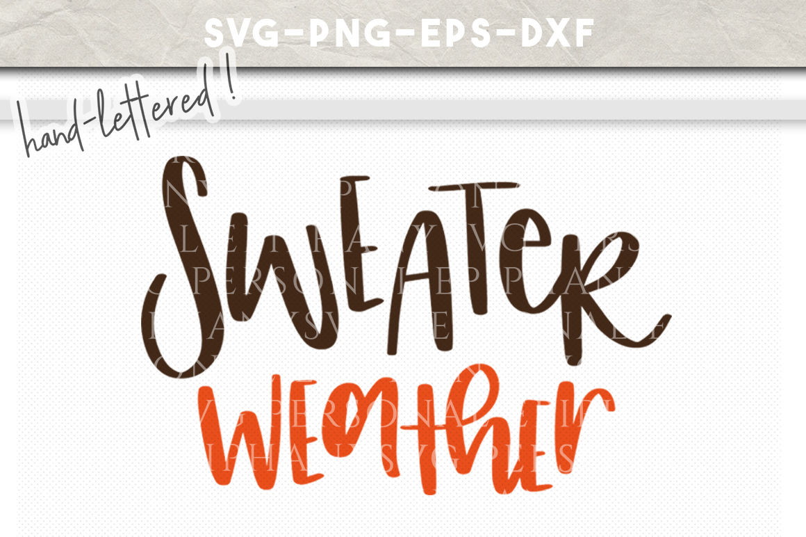 Sweater Weather Hand Lettered Svg Dxf Eps Png Cut File By Personal