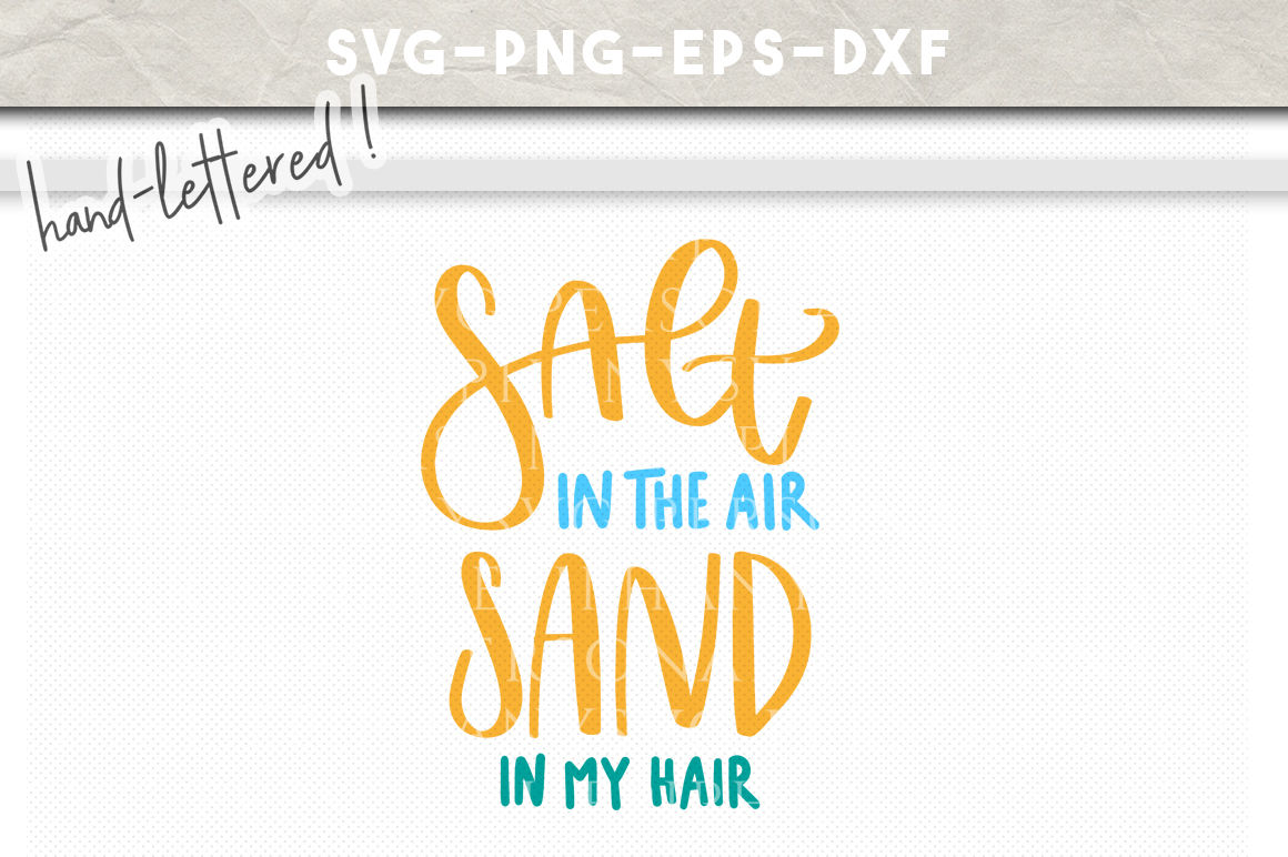 Salt In The Air Summer Hand Lettered Svg Dxf Eps Png Cut File By