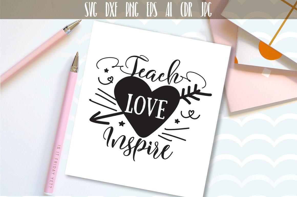 Teach Love Inspire Svg Teacher Teacher Printable Love To Teach