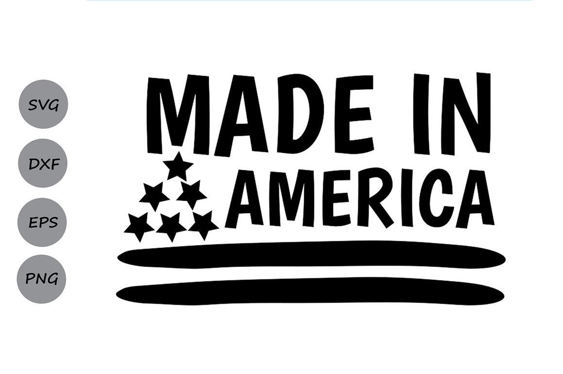 Made In America Svg Fourth Of July Svg America Svg Patriotic