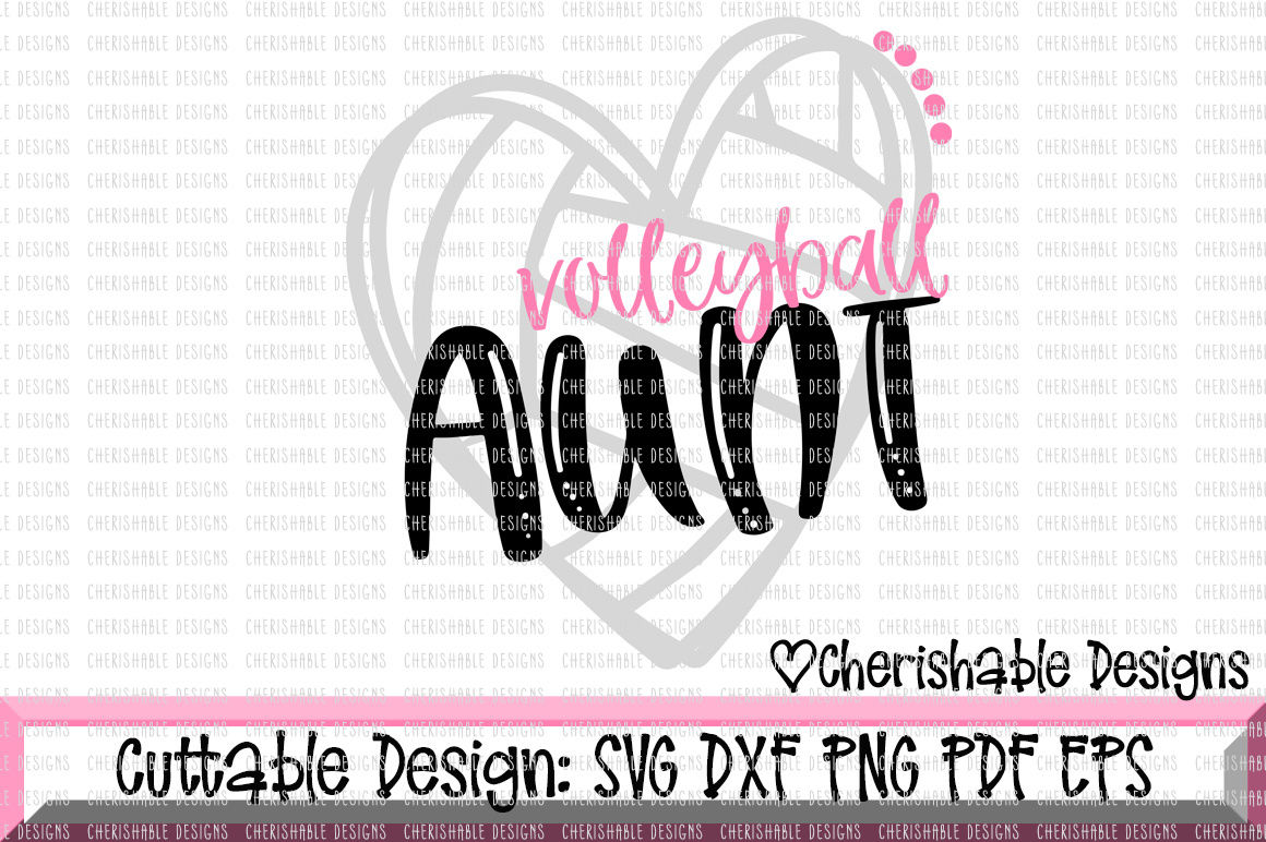 Volleyball Aunt Cutting File By Cherishable Designs