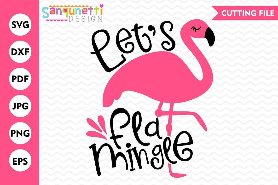 Let S Flamingle Svg Svg Dxf Eps Png By Sanqunetti Design Thehungryjpeg Com