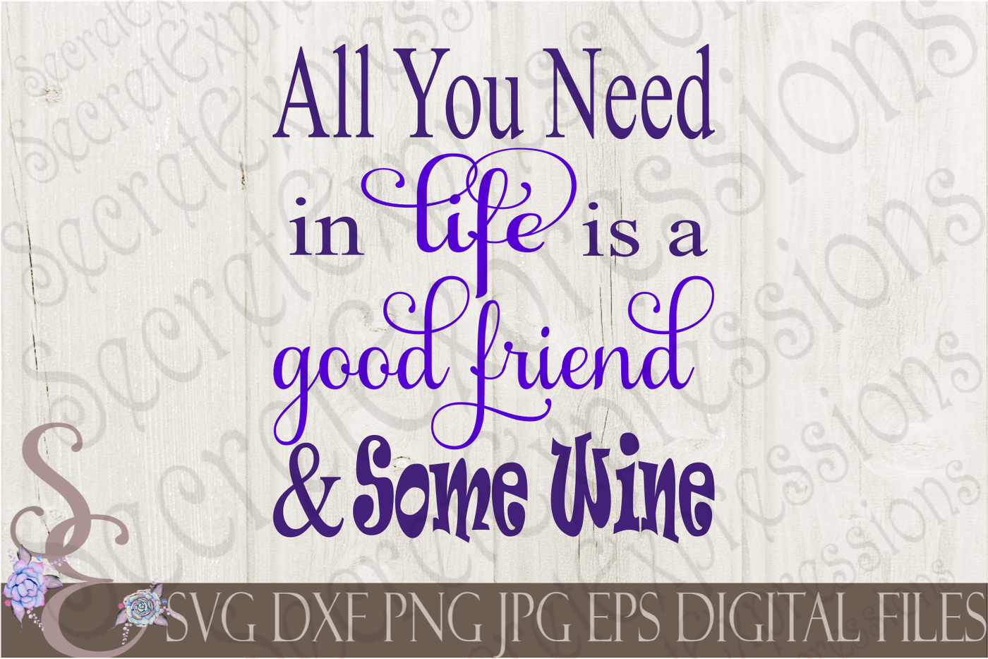 All You Need In Life Is A Good Friend Some Wine By