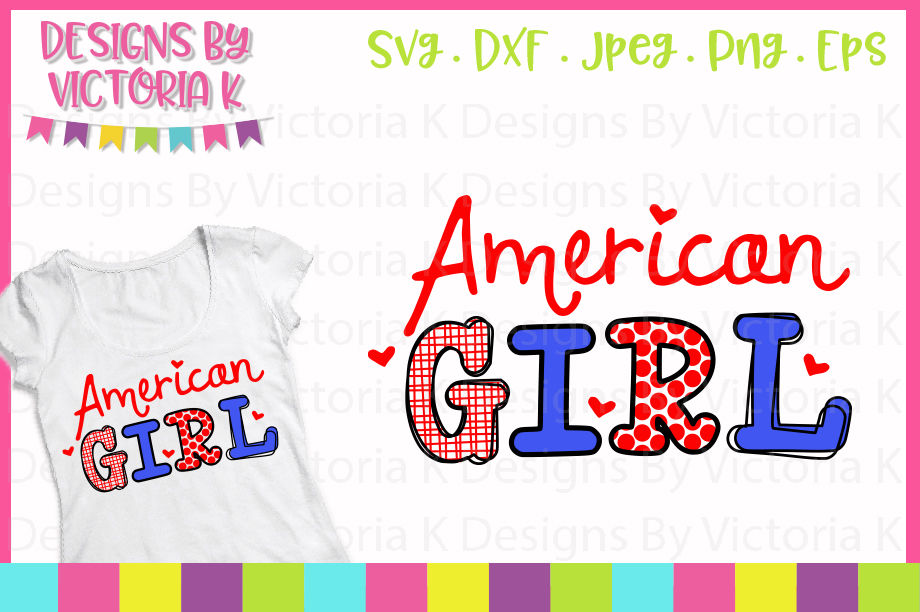 American Girl 4th July Svg Dxf Eps Png By Designs By Victoria