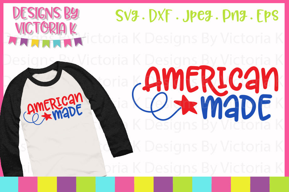 American Made 4th July Svg Dxf Eps Png By Designs By Victoria