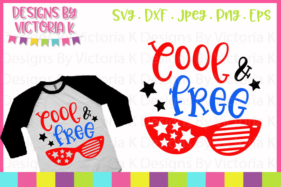 Cool Free 4th July Svg Dxf Eps Png By Designs By Victoria K