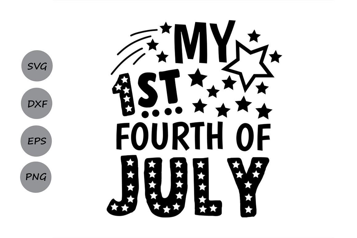 My 1st Fourth Of July Svg 4th Of July Svg Patriotic Svg America