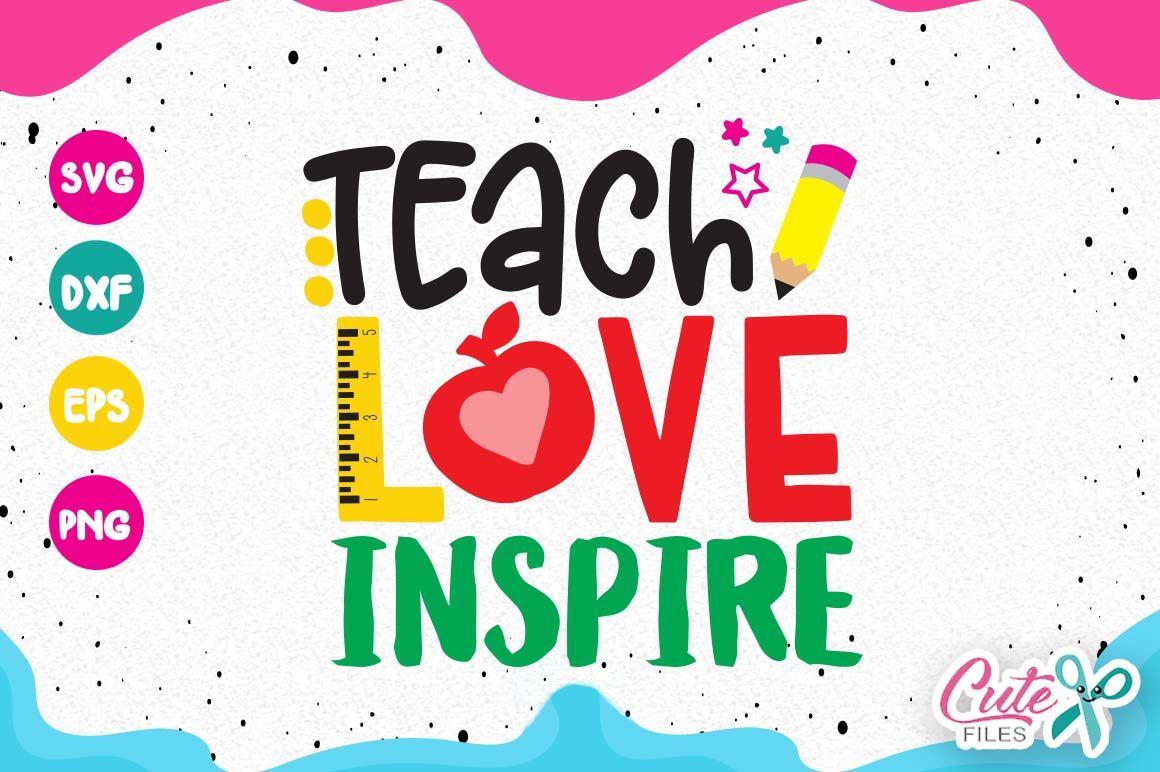 Teach Love Inspire Svg Back To School Quote By Cute Files