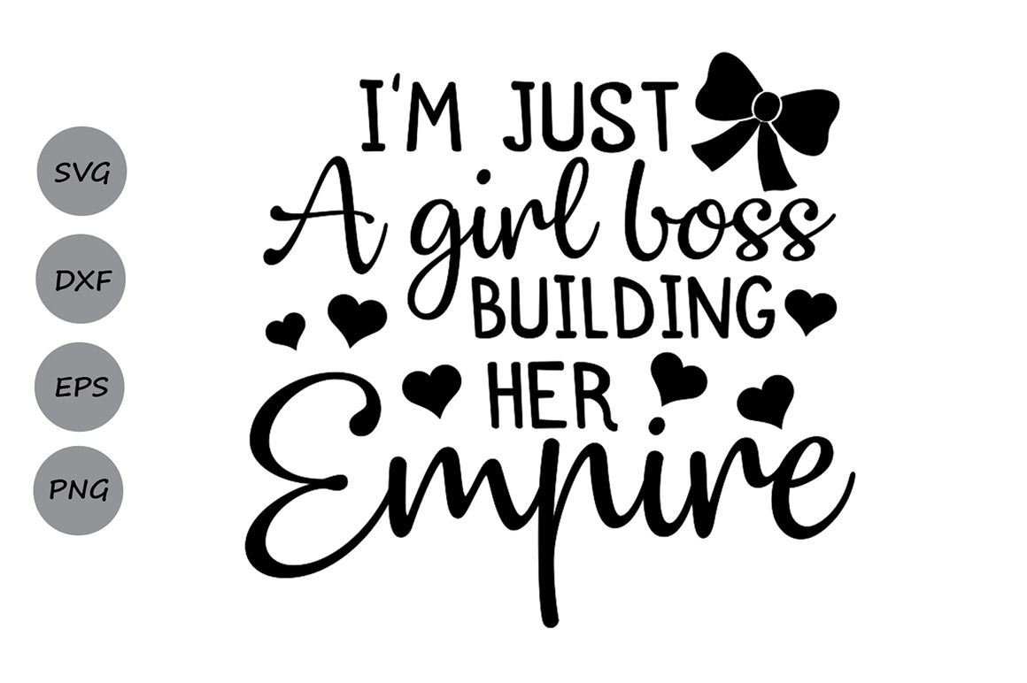 Just A Girl Boss Building Her Empire Svg Just A Girl Boss Svg By