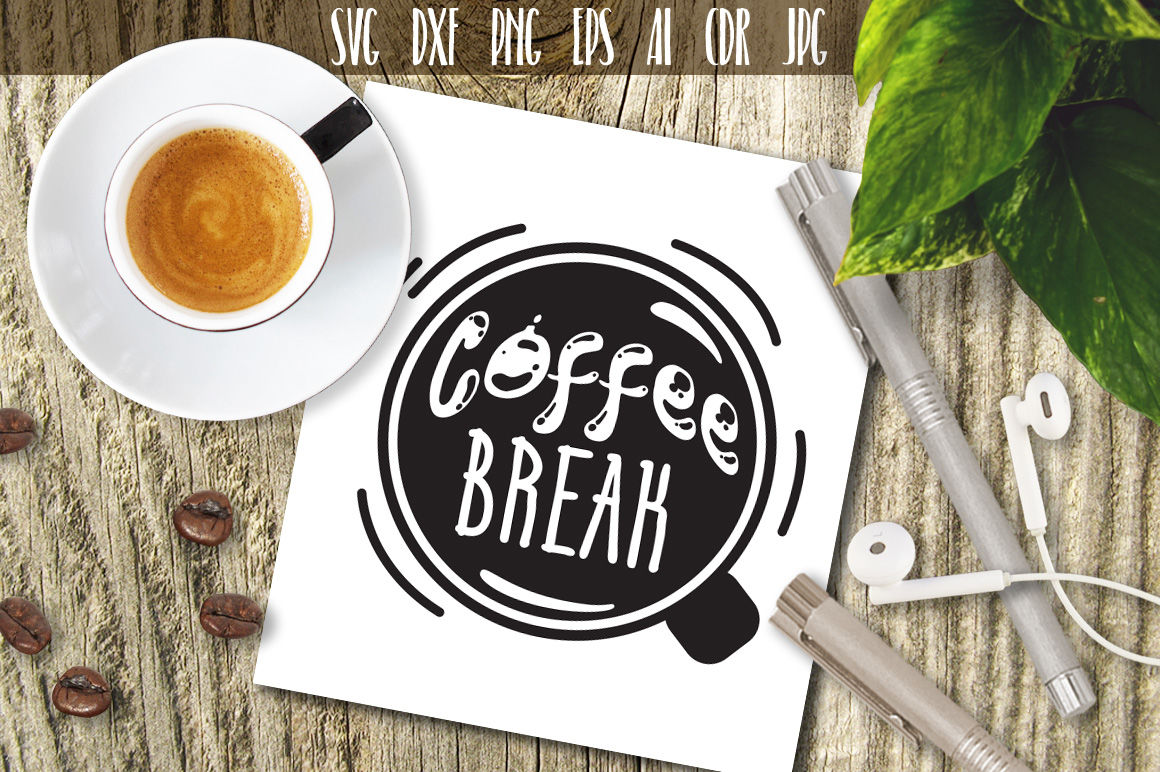 Coffee Svg Coffee Break Svg Kitchen Svg Coffee Cutting File By