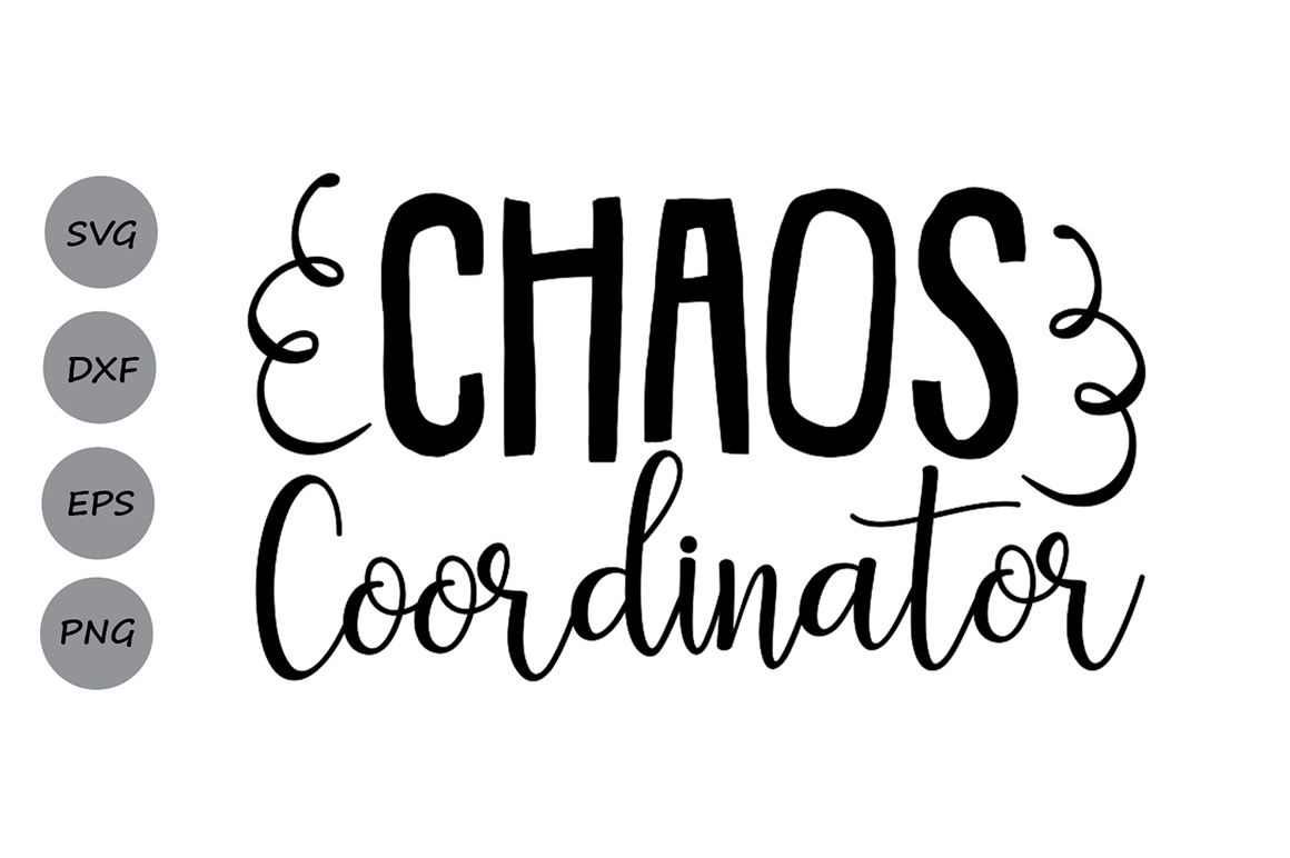Chaos Coordinator Svg Mom Life Svg Mom Svg Boy Girl Mom Svg By