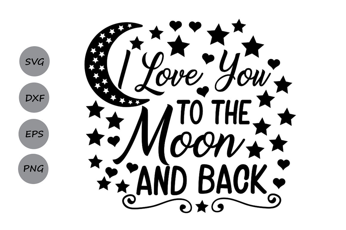 I Love You To The Moon And Back Svg Valentines Day Svg Love