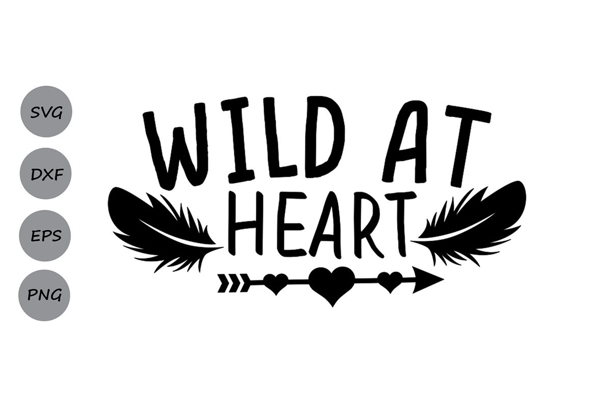 Wild At Heart Svg Aztec Boho Svg Arrow Svg Baby Svg Girls Svg