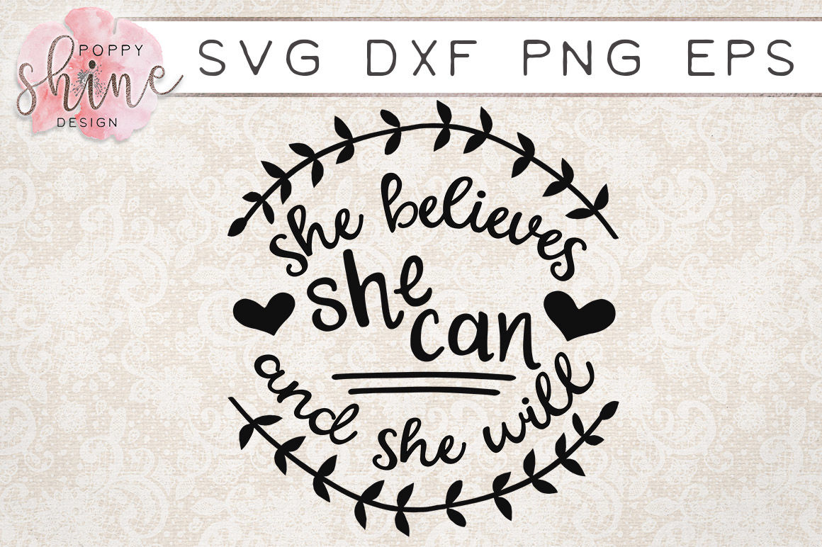 She Believes She Can And She Will Svg Png Eps Dxf Cutting Files By