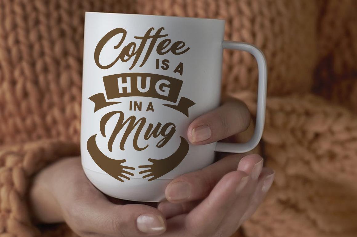 Svg Cut File Coffee Is A Hug In A Mug By Big Design
