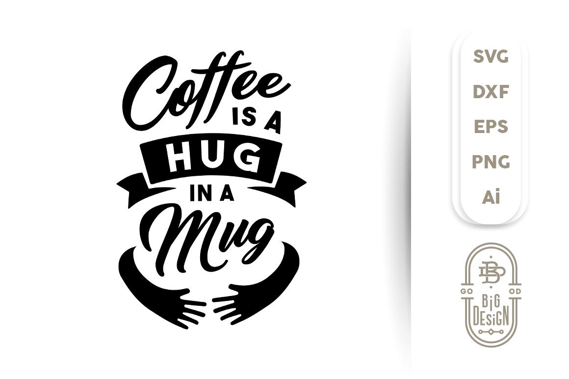 Download SVG Cut File: Coffee is a Hug in a Mug By Big Design ...