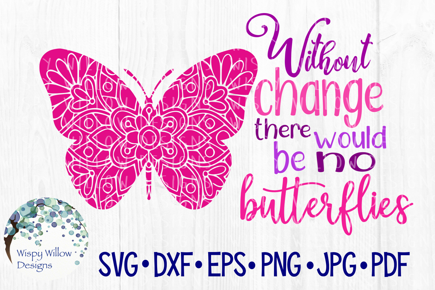 Without Change There Would Be No Butterflies Svg Dxf Eps Png Jpg