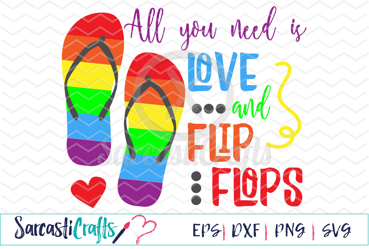 All You Need Is Love And Flip Flops Svg Eps Dxf Png By