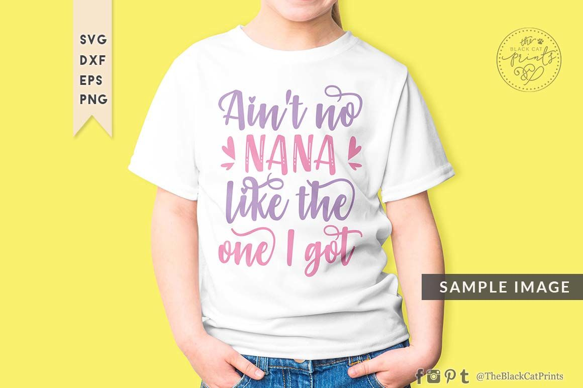 Ain T No Nana Like The One I Got Svg Dxf Eps Png By