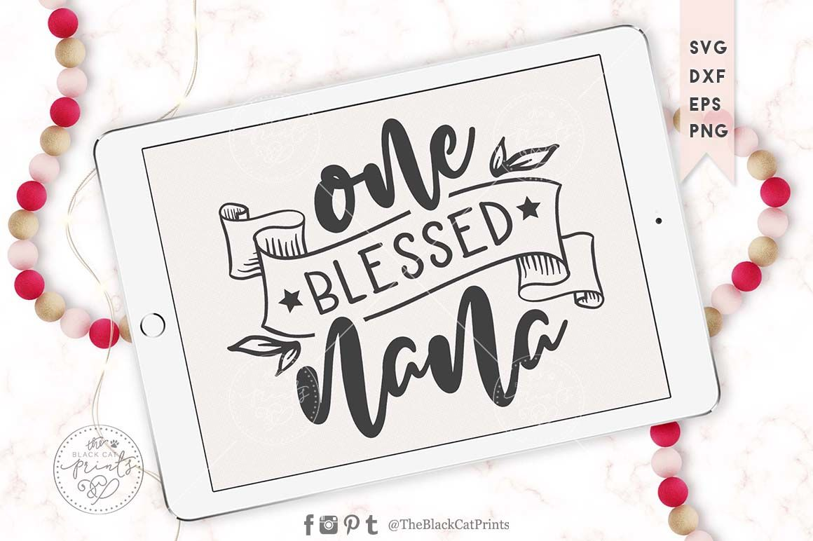 One Blessed Nana Svg Dxf Eps Png By Theblackcatprints