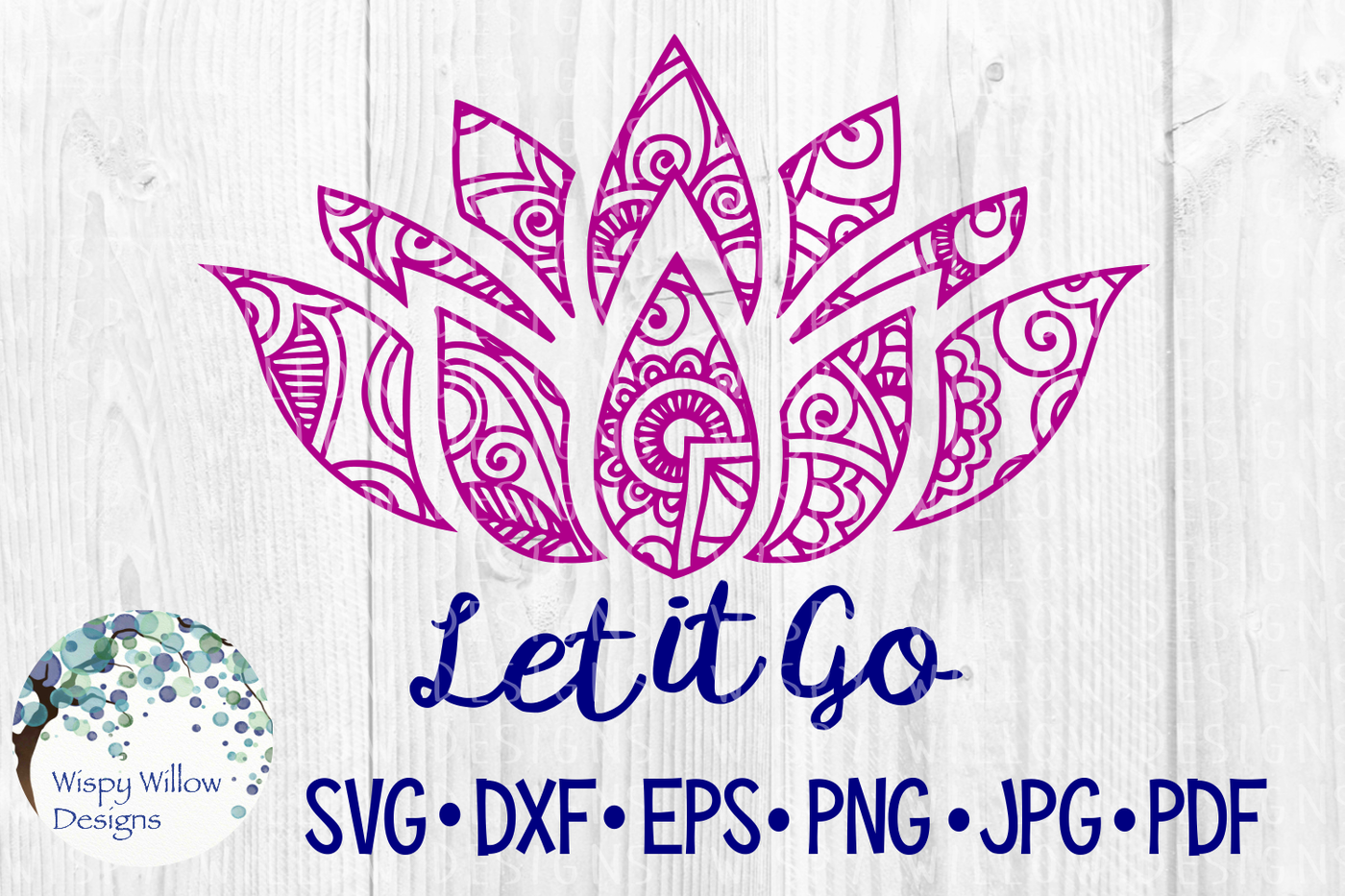 Let It Go Lotus Mandala Svg Dxf Eps Png Jpg Pdf By Wispy Willow