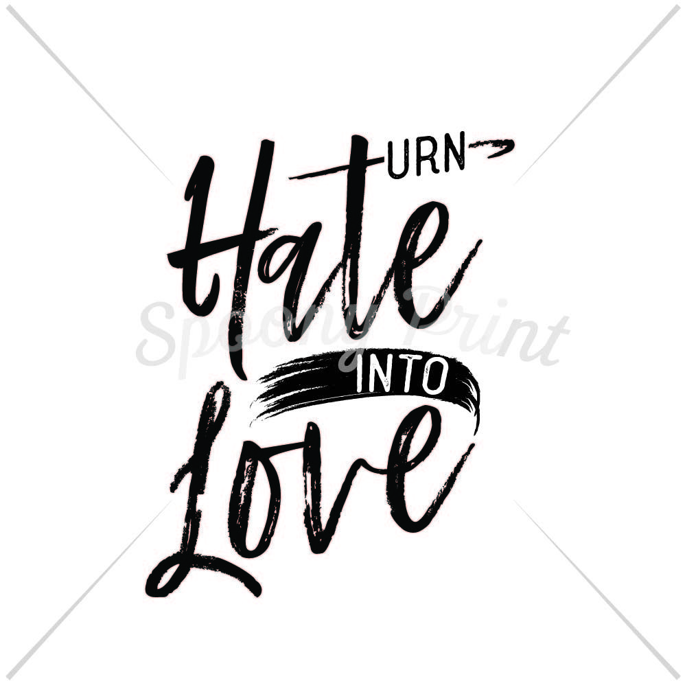 Turn Hate Into Love By Spoonyprint Thehungryjpeg Com