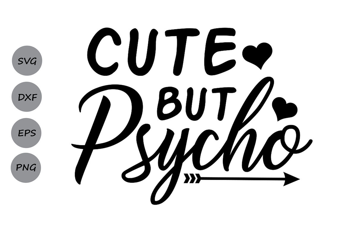 Cute But Psycho Svg Funny Svg Girls Svg Baby Svg Baby Girl Svg