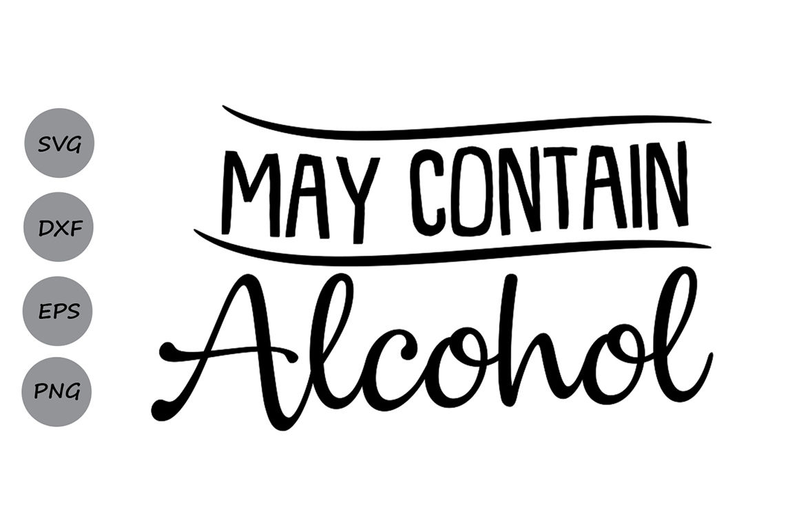 May Contain Alcohol Svg Vacation Svg Drinking Svg Wine Svg Funny By Cosmosfineart Thehungryjpeg Com