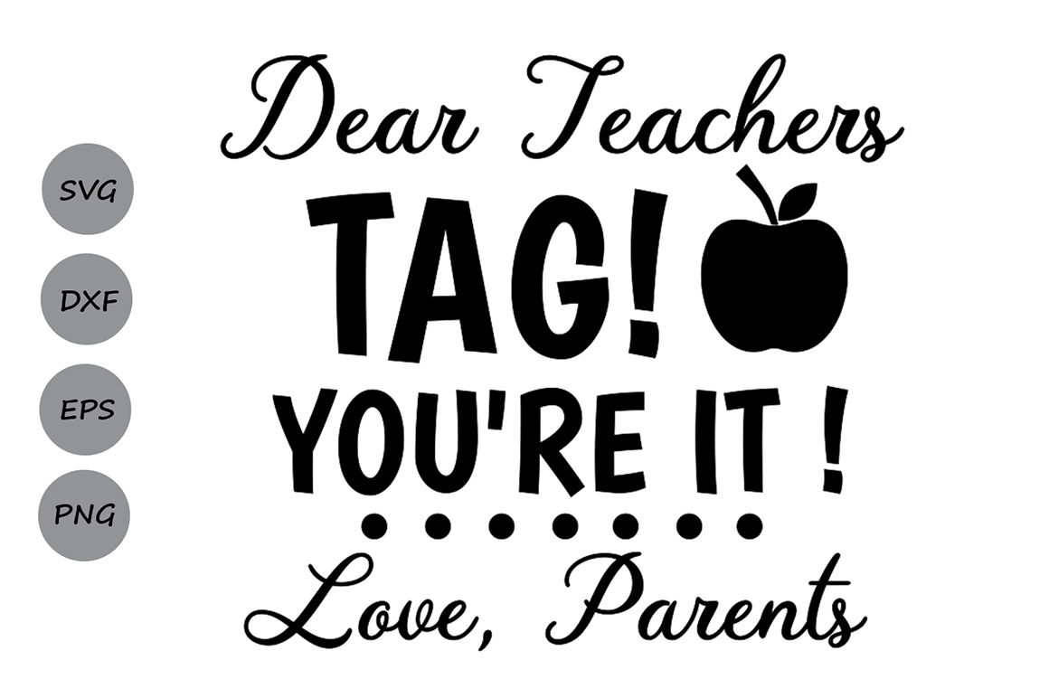 Dear Teachers Tag You Re It Svg Teacher Svg Teacher Tags School