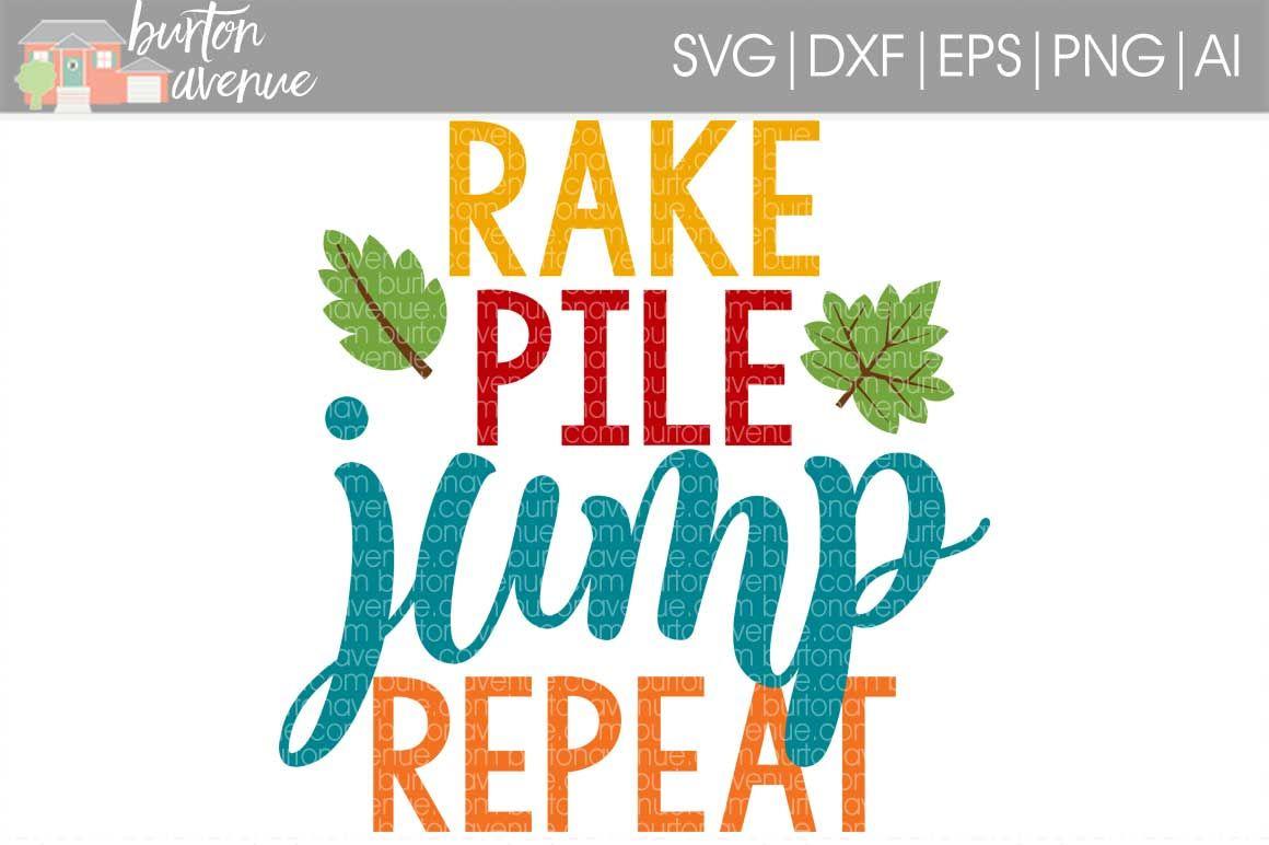 Rake Pile Jump Repeat Svg Cut File By Burton Avenue Thehungryjpeg Com