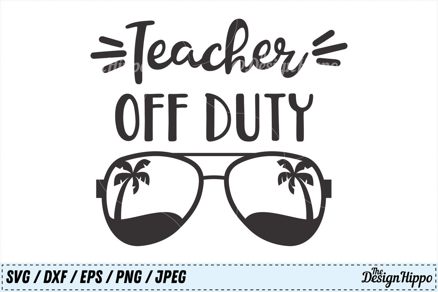Teacher Off Duty Svg Teacher Svg Teacher Life Svg School Svg