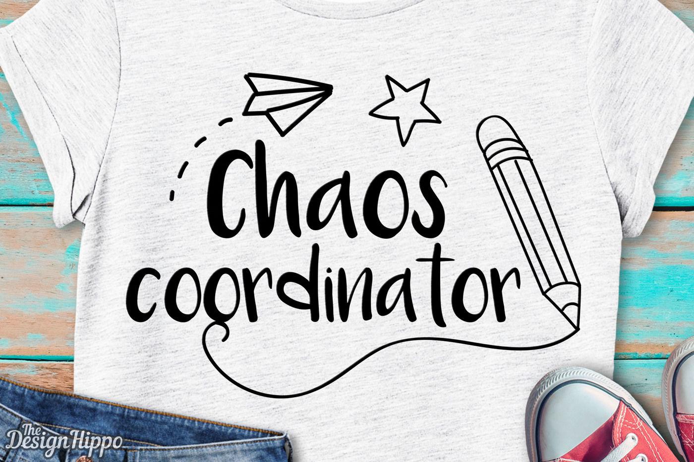 Chaos Coordinator Svg Teacher Svg Teacher Life Svg School Svg