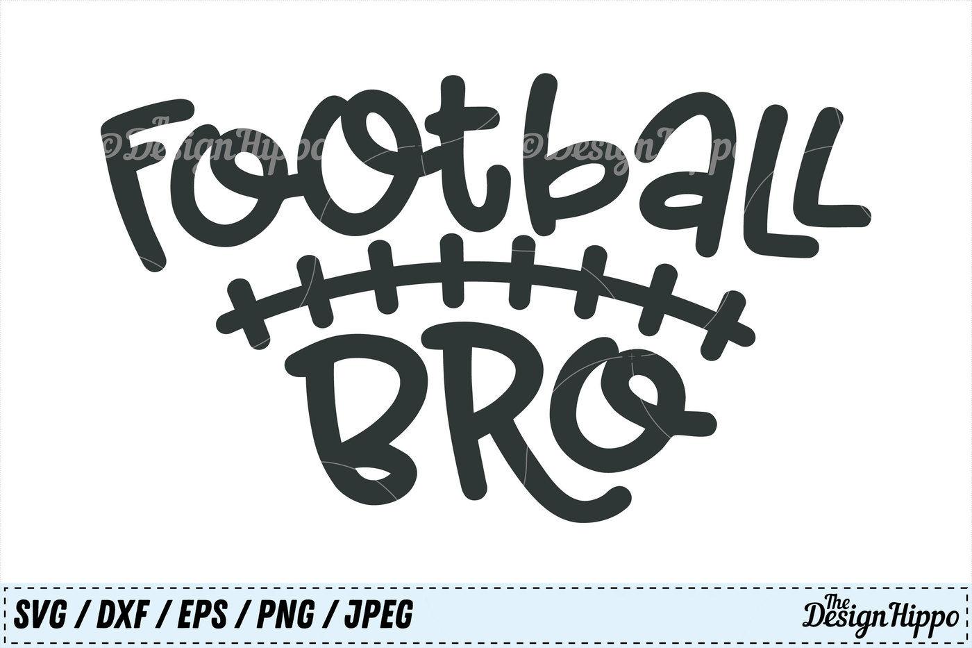 Football Bro Svg Football Svg Football Brother Svg Design Png