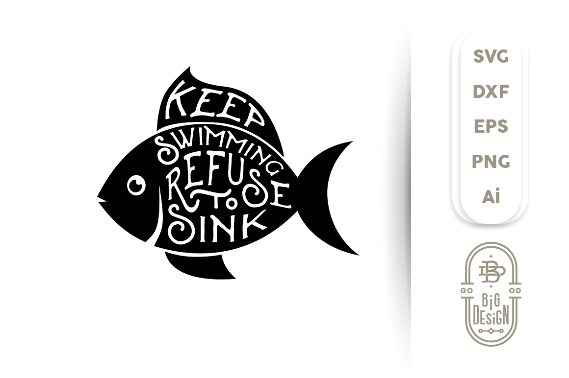Fish Svg Cut File Keep Swimming Refuse To Sink Fish Silhouette