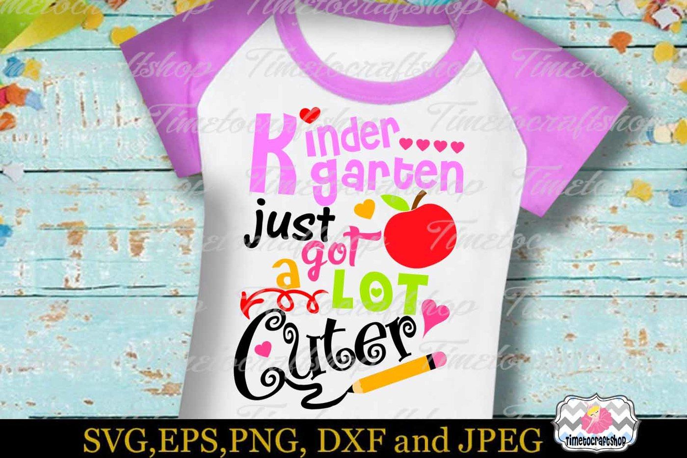 Svg Dxf Eps Png Kindergarten Just Got A Lot Cuter By Timetocraftshop Thehungryjpeg Com