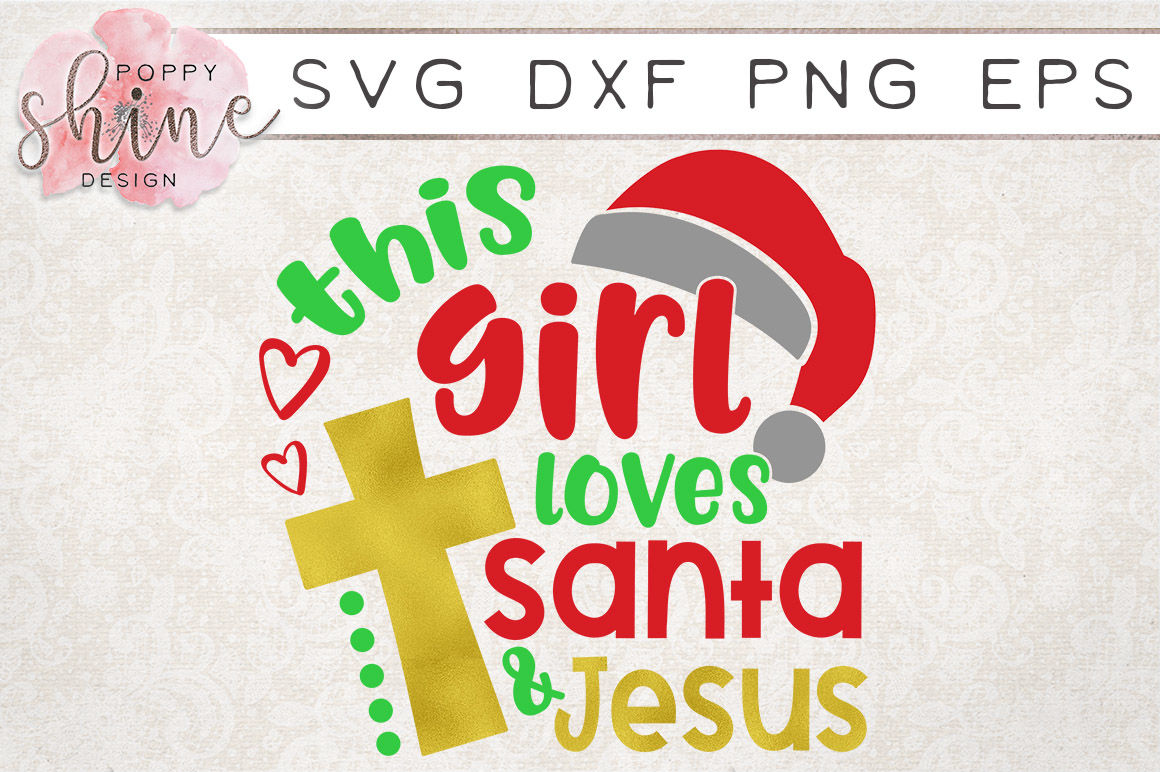 This Girl Loves Santa Jesus Svg Png Eps Dxf Cutting Files By