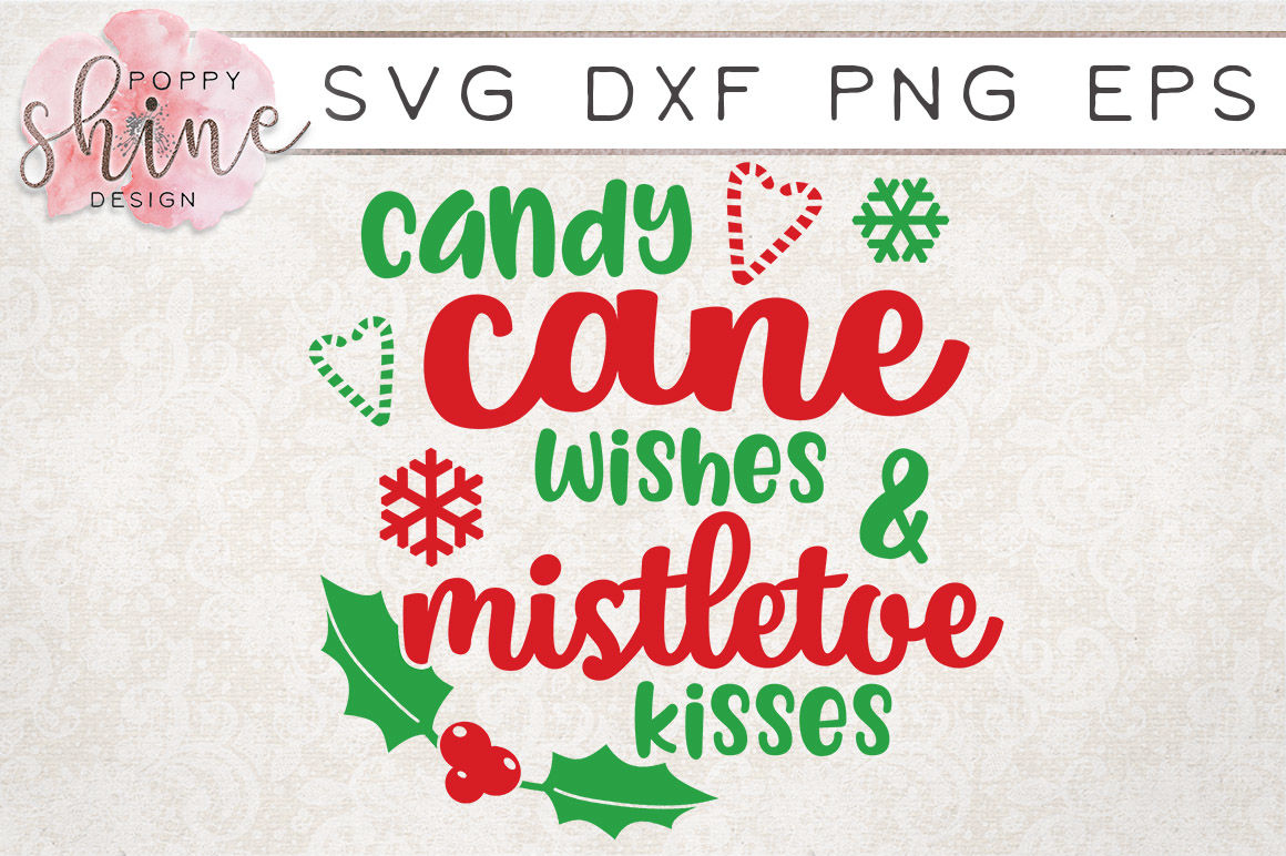 Candy Cane Wishes Mistletoe Kisses Svg Png Eps Dxf Cutting Files By Poppy Shine Design Thehungryjpeg Com