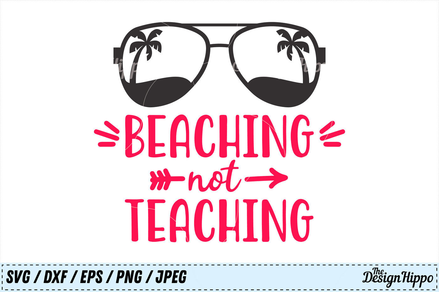 Teacher Svg Beaching Not Teaching Svg Summer Svg Png Dxf Cut