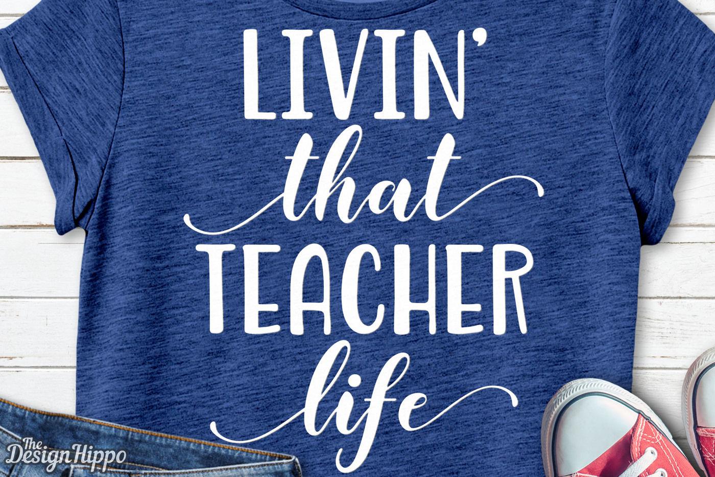 Teacher Svg Livin That Teacher Life Back To School Svg Png Cut