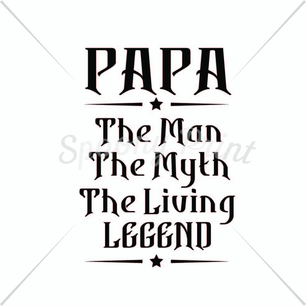 f1686daa8 Papa the man the myth the legend By spoonyprint | TheHungryJPEG.com
