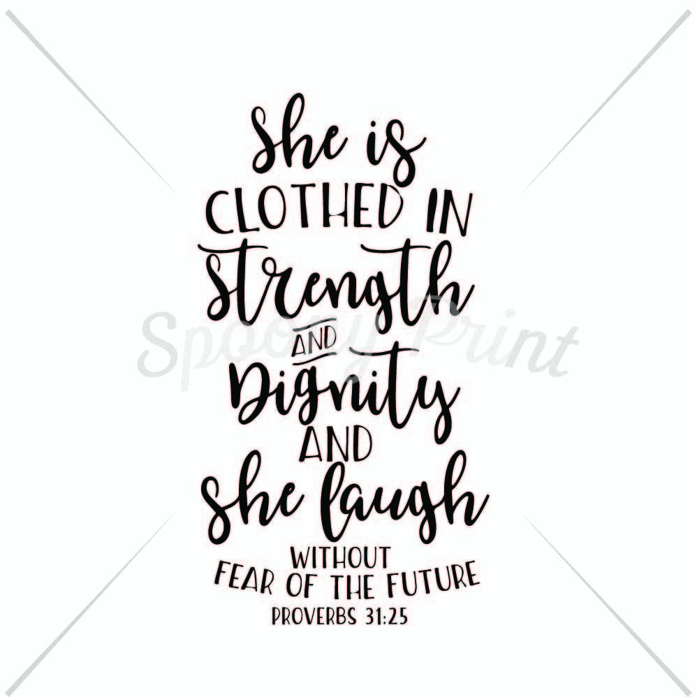 She Is Clothed In Strength And Dignity By Spoonyprint