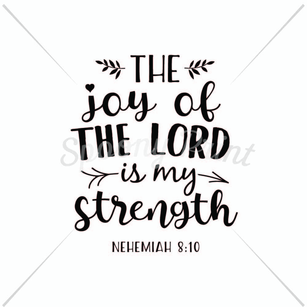 The Joy Of The Lord Is Your Strength By Spoonyprint